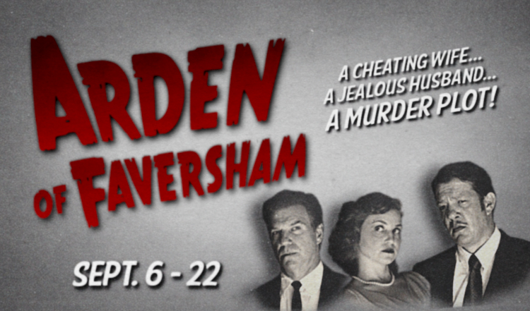 Arden of Faversham, Sept. 6 -22