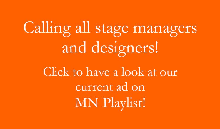 Calling all stage managers and designers! Click to have a look at our current ad on MN Playlist!