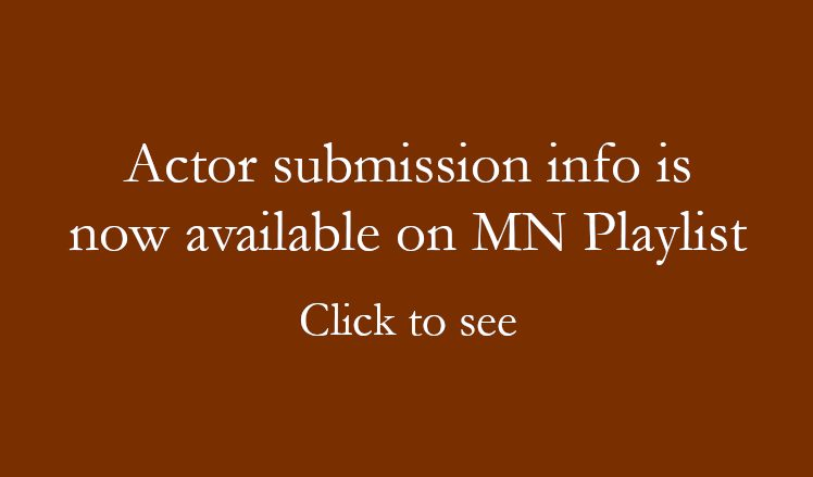 Actor submission info is now available on MN Playlist. Click to see